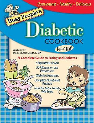 Busy Peoples Diabetic Cookbook By Hall, Dawn/ Knecht, Thomas P., Ph.D. (FRW)